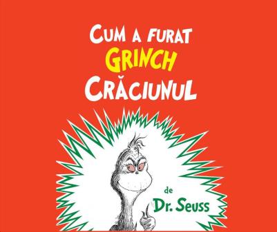 Dr. Seuss- Cum a furat Grinciul Crăciunul – traducere Florin Bican