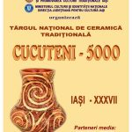 """Târgul naţional de ceramică """"CUCUTENI 5000"""